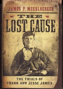 The Lost Cause, the Trials of Frank and Jesse James