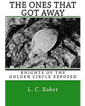 Book jacket: The Ones That Got Away, Knights of the Golden Circle Exposed