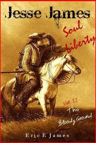 This Bloody Ground, Volume II of the Jesse James Soul Liberty quintet